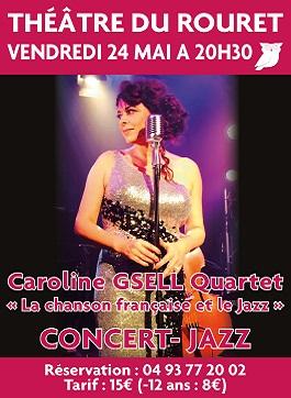 VENDREDI 24 MAI 2019 – 20H30 – THÉÂTRE DU ROURET  CONCERT DE JAZZ : CAROLINE GSELL QUARTET « La Chanson française et le Jazz »